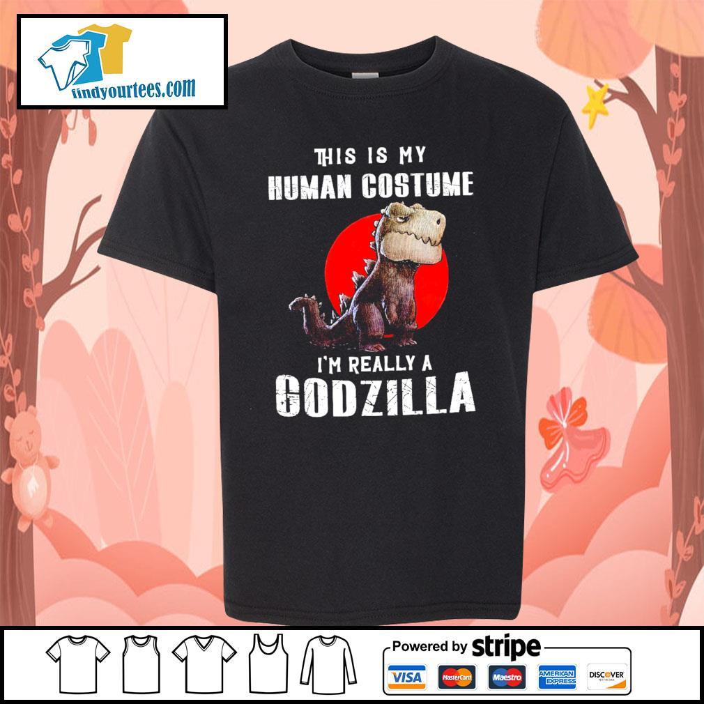 T-rex this is my human costume I'm really a Godzilla s Kid-T-shirt