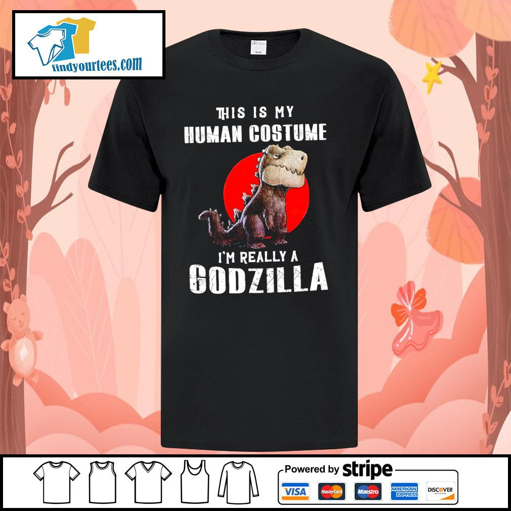 T-rex this is my human costume I'm really a Godzilla shirt