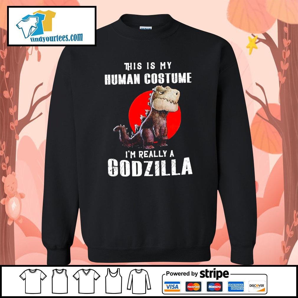 T-rex this is my human costume I'm really a Godzilla s Sweater