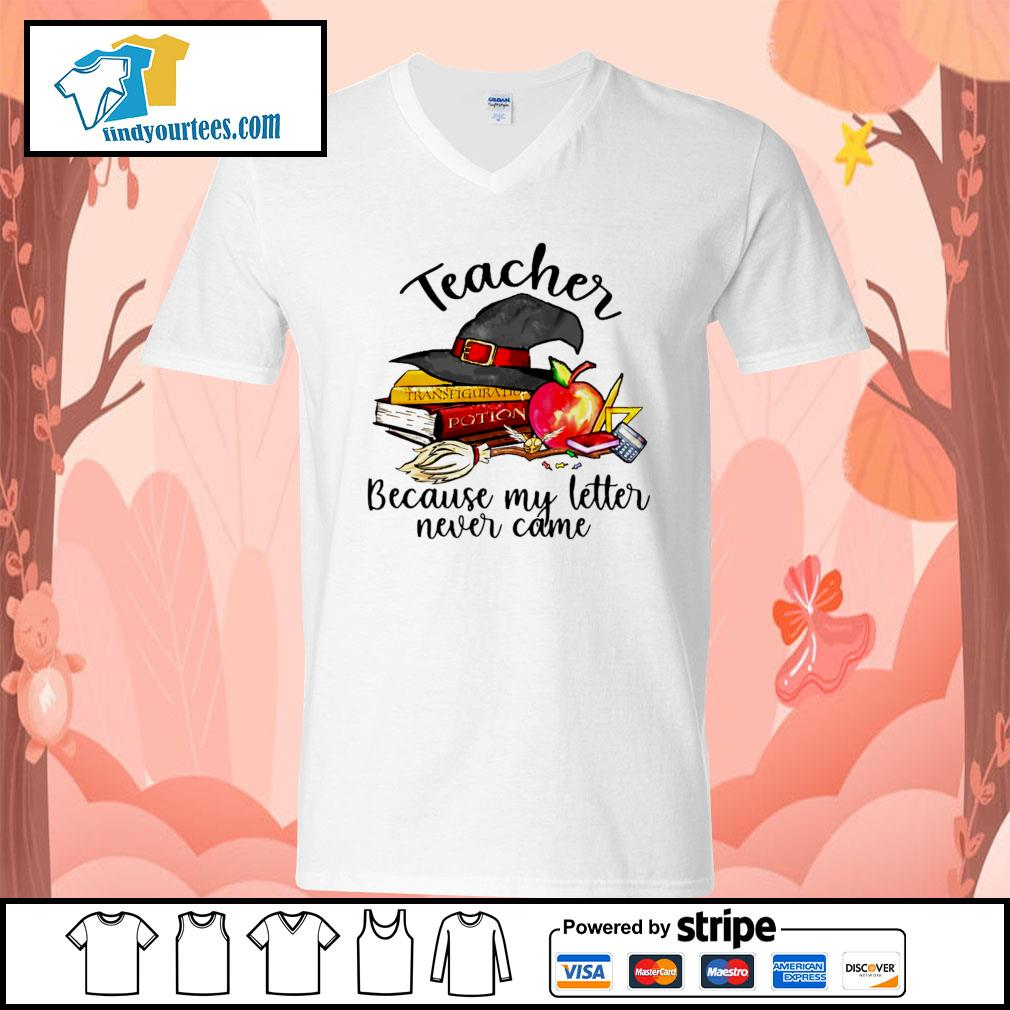Teacher because my letter never came Halloween s V-neck-T-shirt
