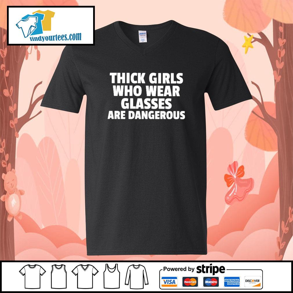 Thick girls who wear glasses are dangerous s V-neck-T-shirt