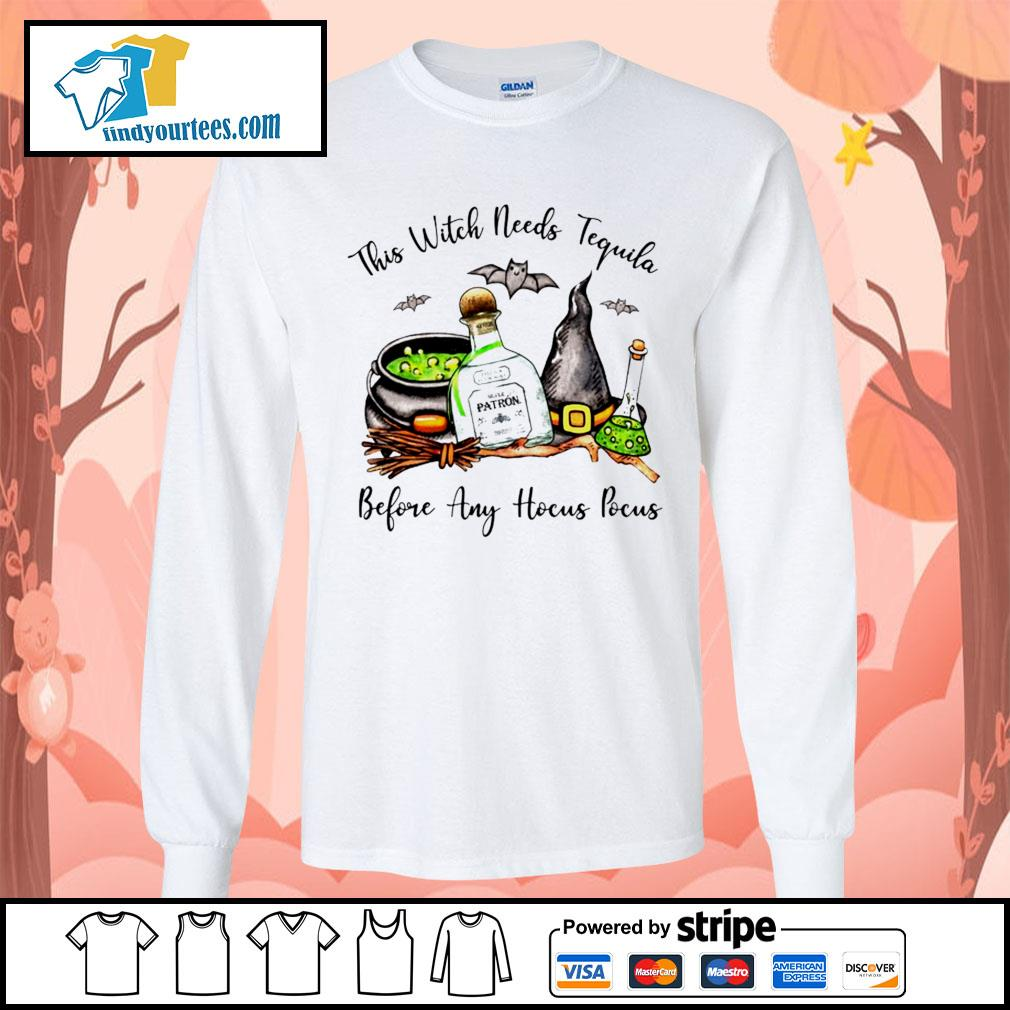 This witch needs Tequila Patrón before any Hocus Pocus s Long-Sleeves-Tee