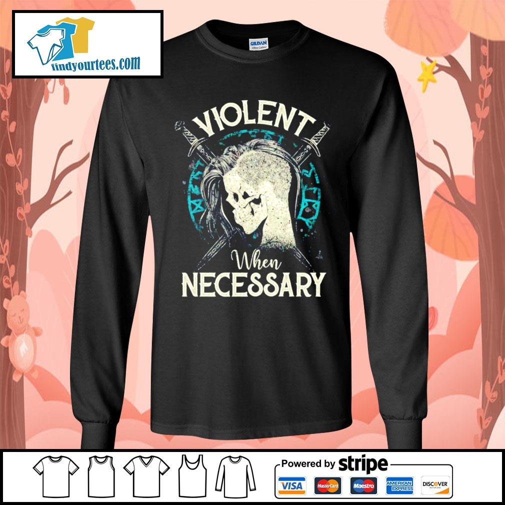 Viking Violent when necessary s Long-Sleeves-Tee