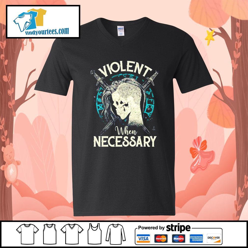 Viking Violent when necessary s V-neck-T-shirt