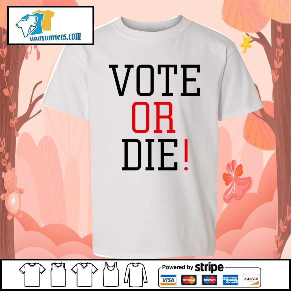 Vote Or Die s Kid-T-shirt