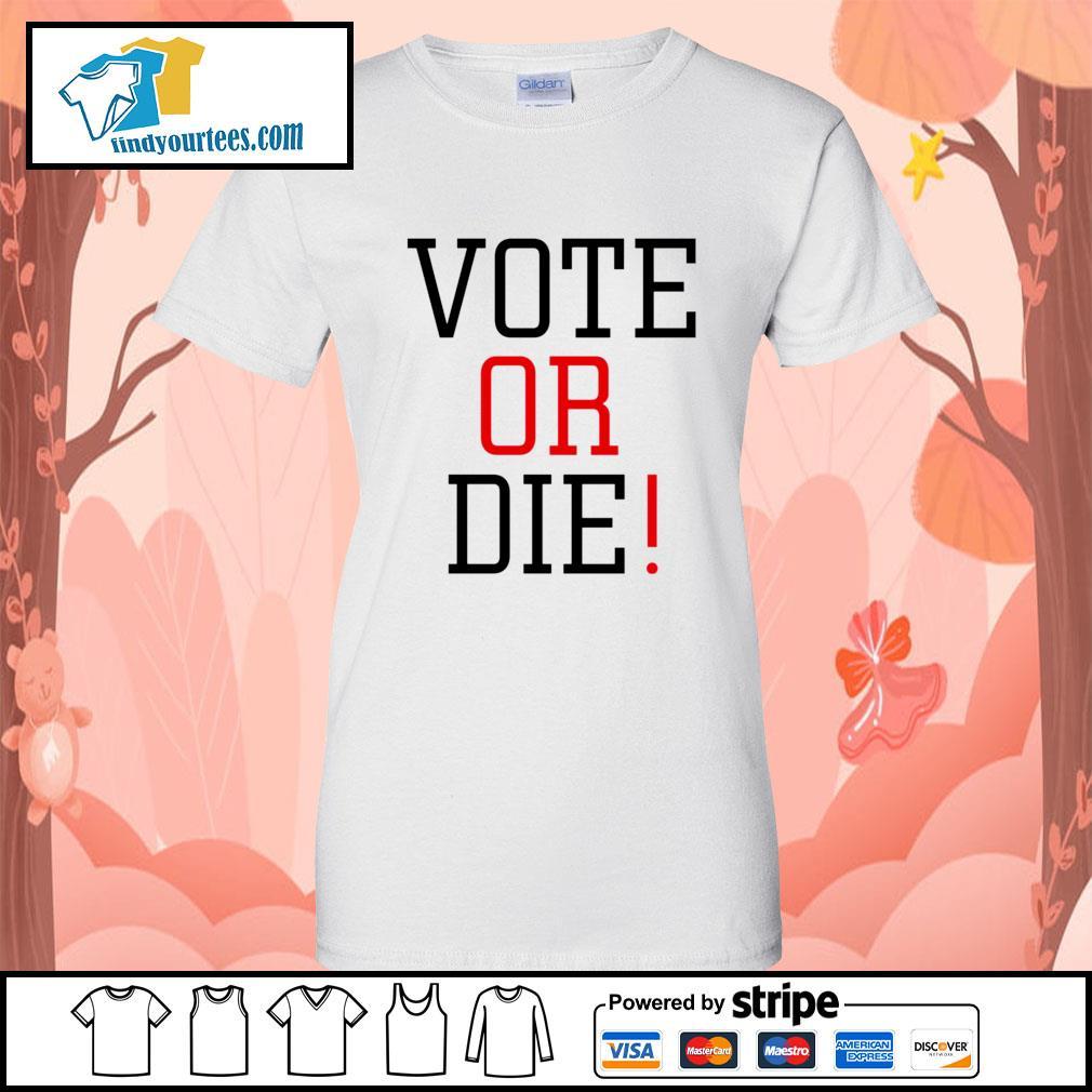 Vote Or Die s Ladies-Tee