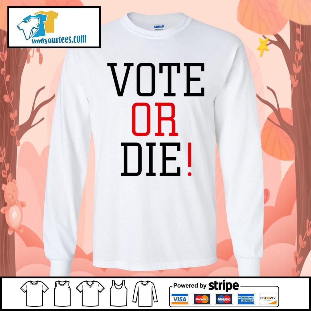 Vote Or Die s Long-Sleeves-Tee