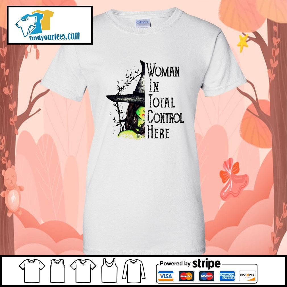 Witch Halloween Woman in total control here s Ladies-Tee