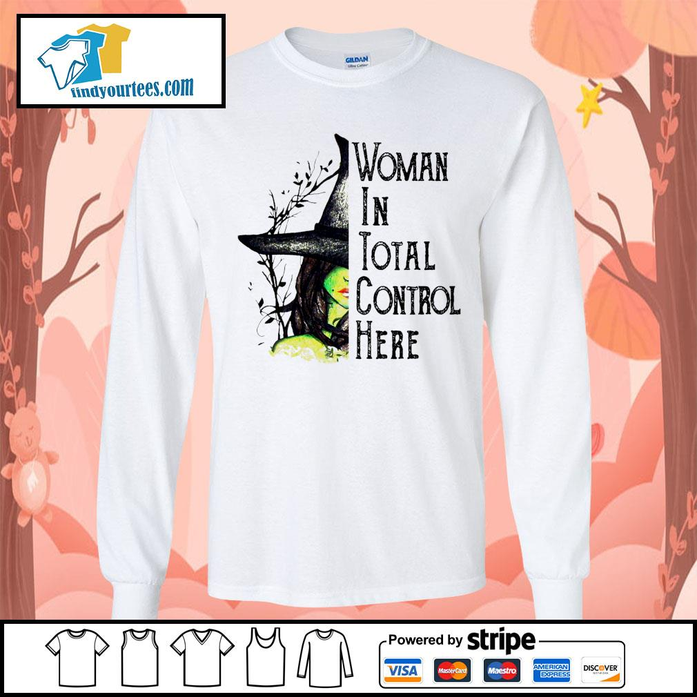 Witch Halloween Woman in total control here s Long-Sleeves-Tee