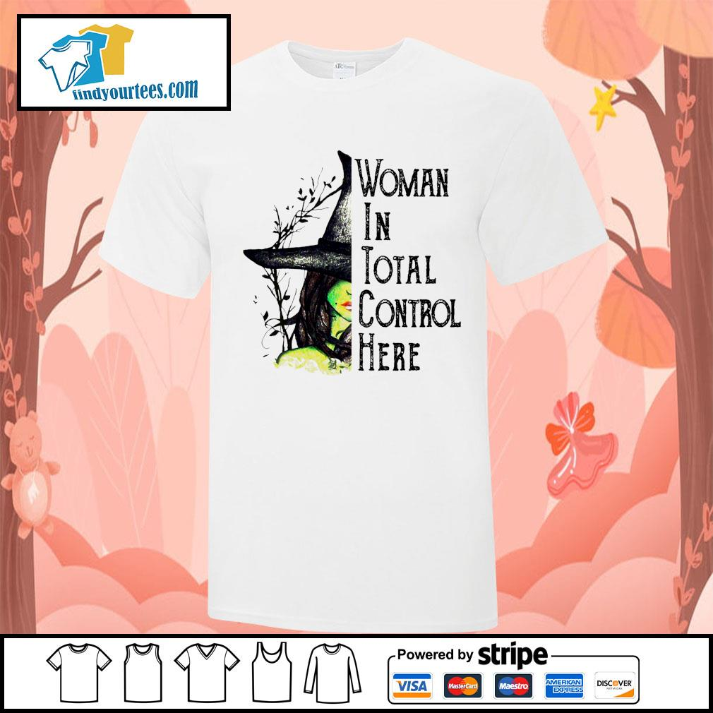 Witch Halloween Woman in total control here shirt