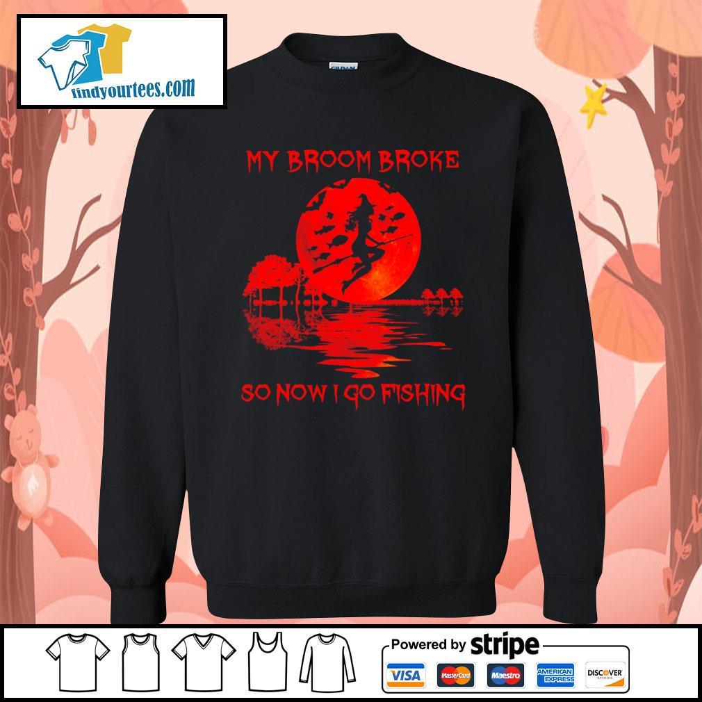 Witch my broom broke so now I go fishing Halloween s Sweater