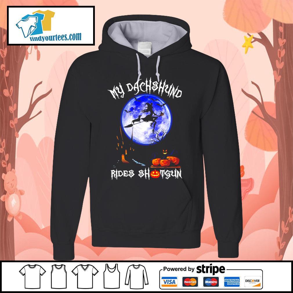 Witch my Dachshund rides shotgun Halloween s Hoodie