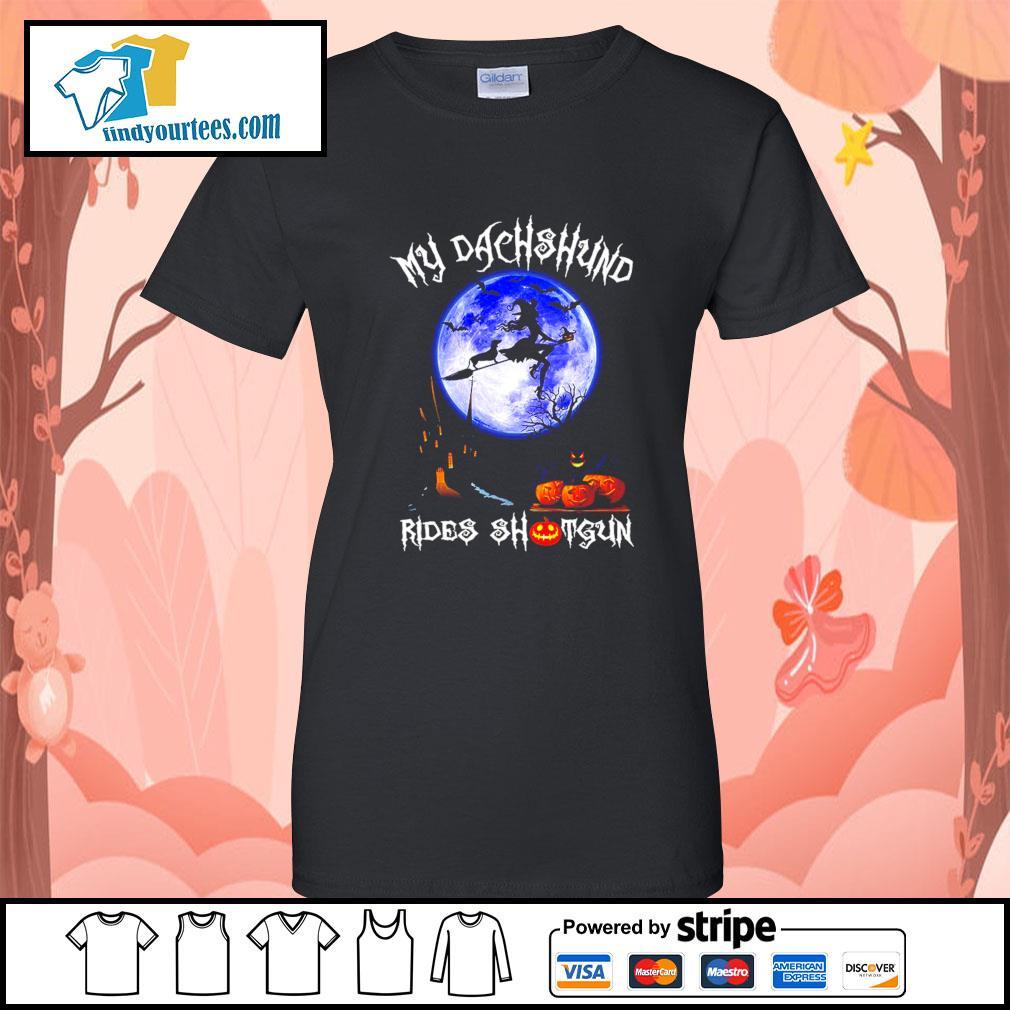 Witch my Dachshund rides shotgun Halloween s Ladies-Tee