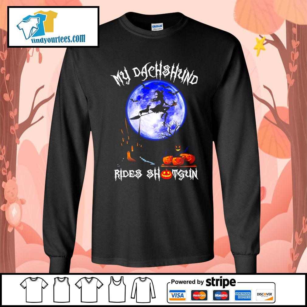 Witch my Dachshund rides shotgun Halloween s Long-Sleeves-Tee