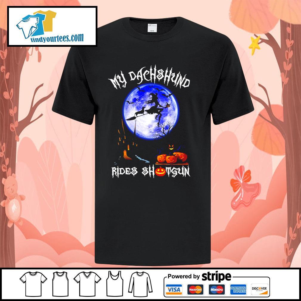 Witch my Dachshund rides shotgun Halloween shirt