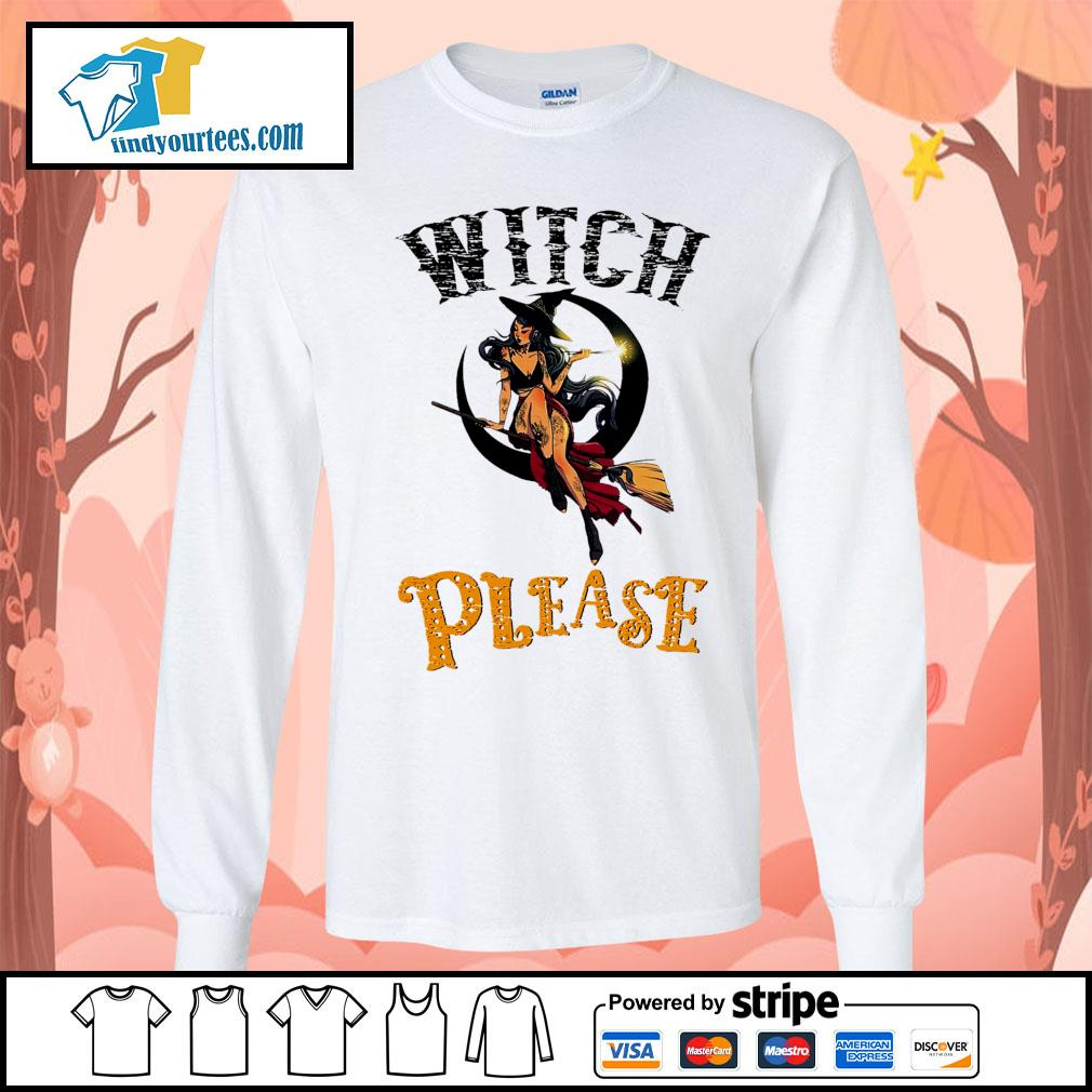 Witch please Halloween s Long-Sleeves-Tee