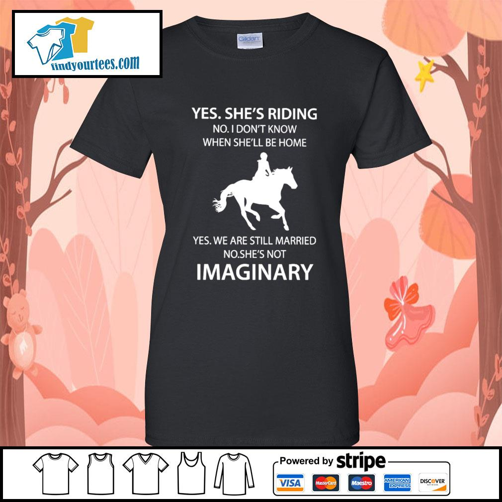 Yes she's riding no I don't know when she'll be home yes we are s Ladies-Tee