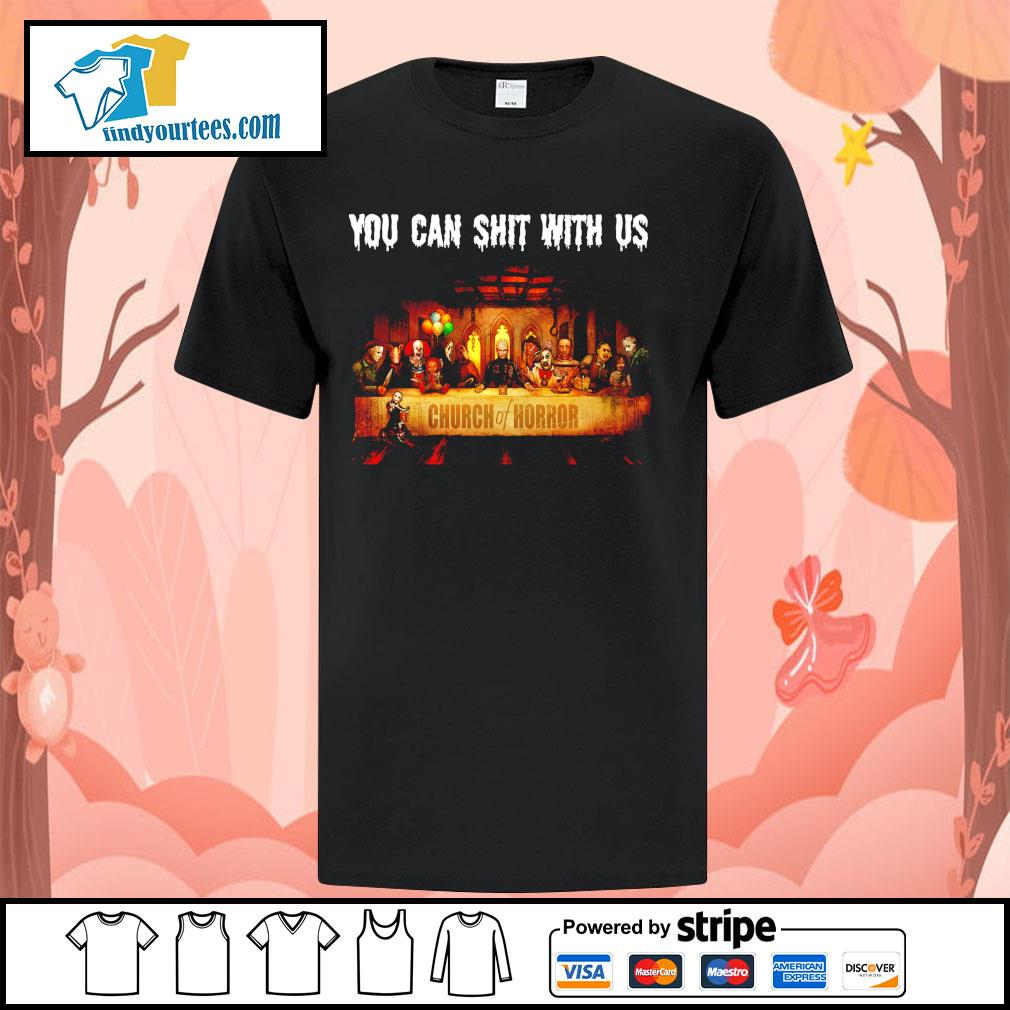 You can shit with us Church of Horror Halloween shirt