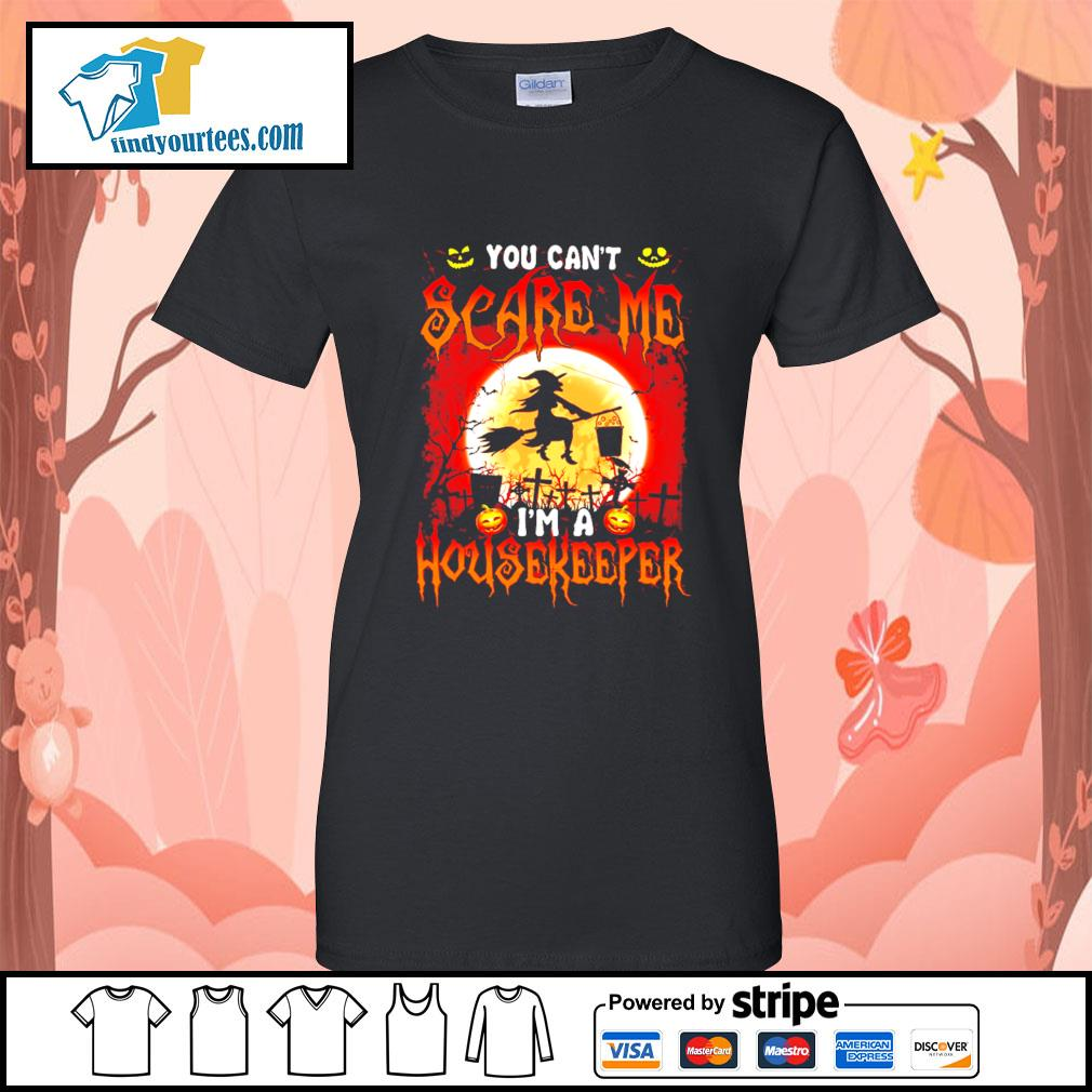 You can't scare me I'm a Housekeeper Halloween s Ladies-Tee