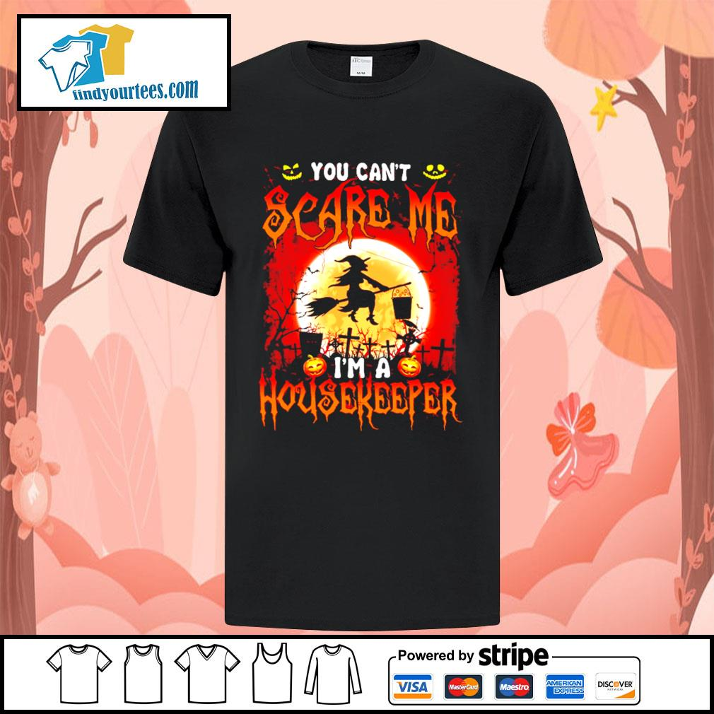 You can't scare me I'm a Housekeeper Halloween shirt