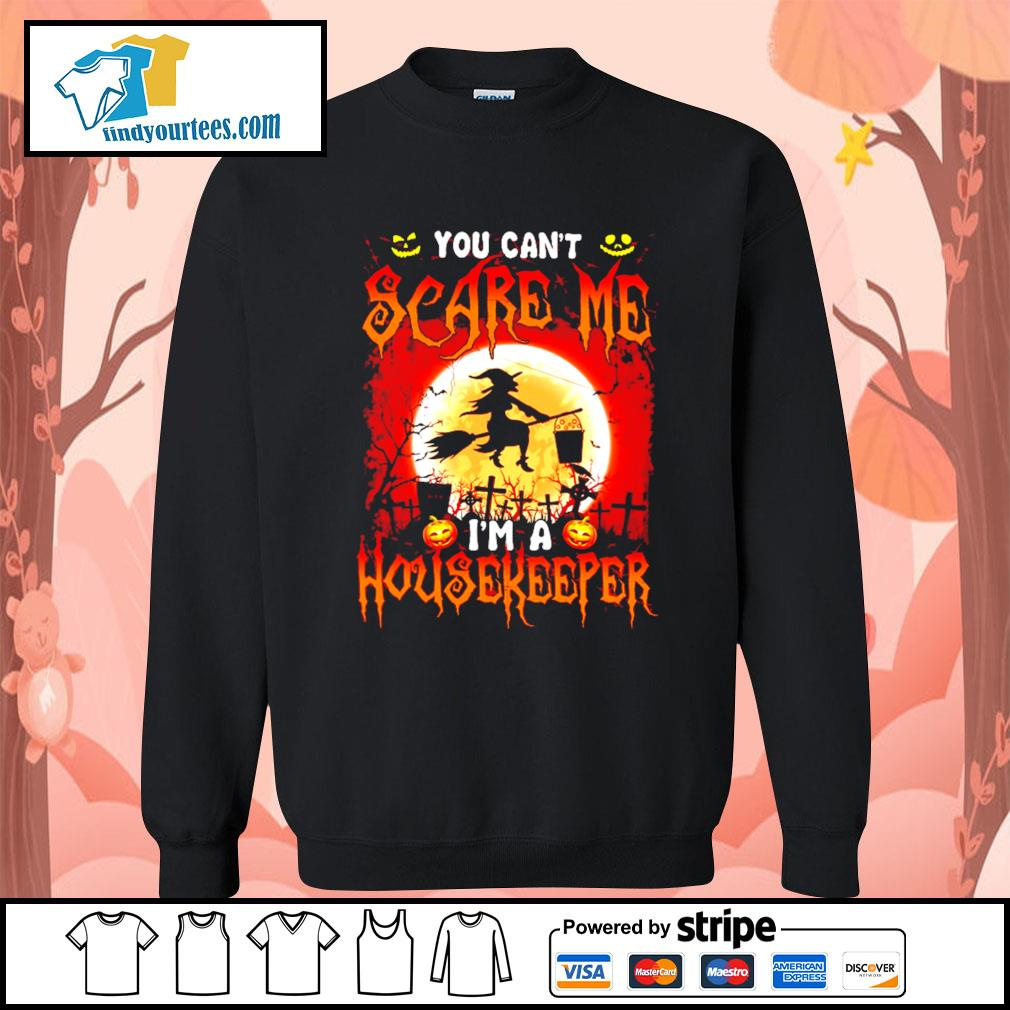 You can't scare me I'm a Housekeeper Halloween s Sweater