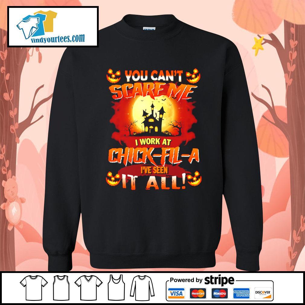 You can't scare me I work at Chick-Fil-A I've seen it all Halloween s Sweater