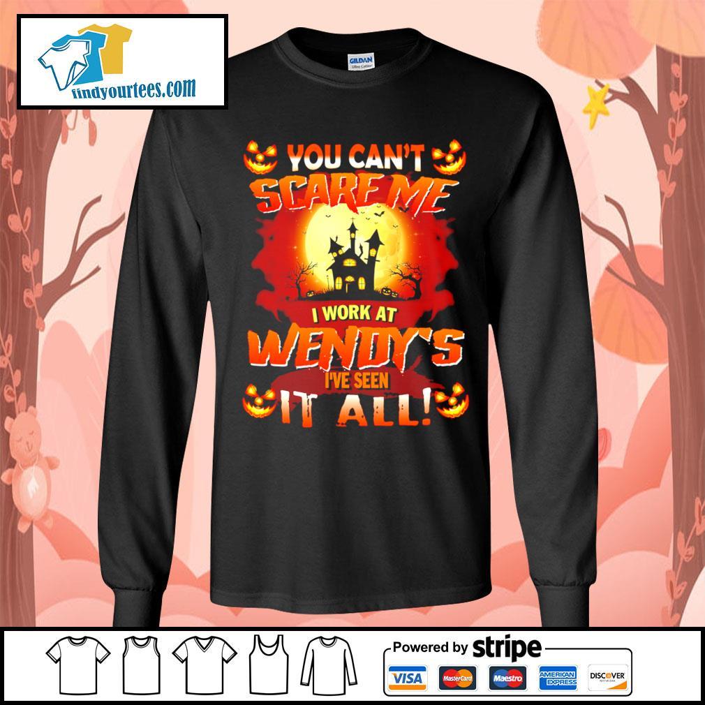 You can't scare me I work at Wendy's I've seen it all Halloween s Long-Sleeves-Tee