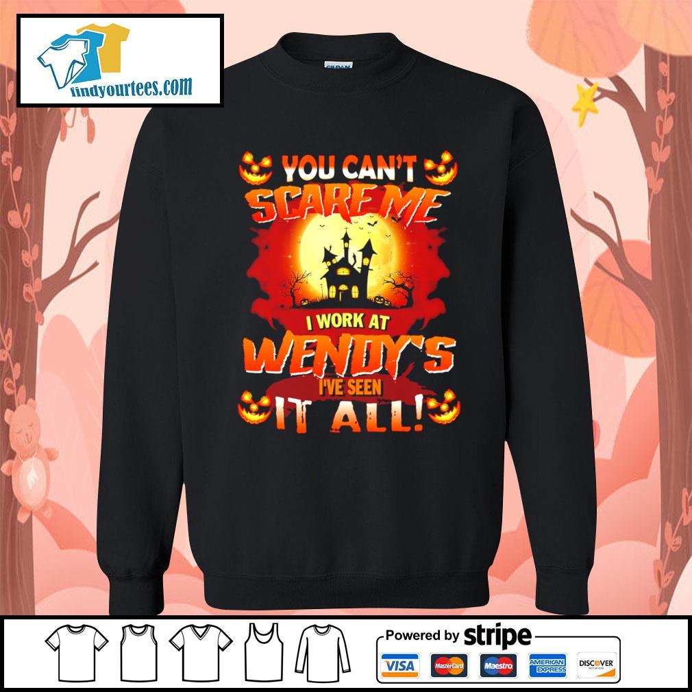 You can't scare me I work at Wendy's I've seen it all Halloween s Sweater