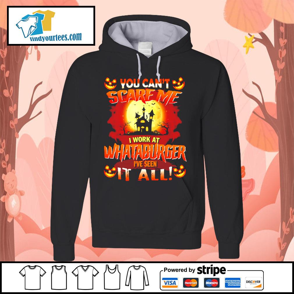 You can't scare me I work at Whataburger I've seen it all Halloween s Hoodie