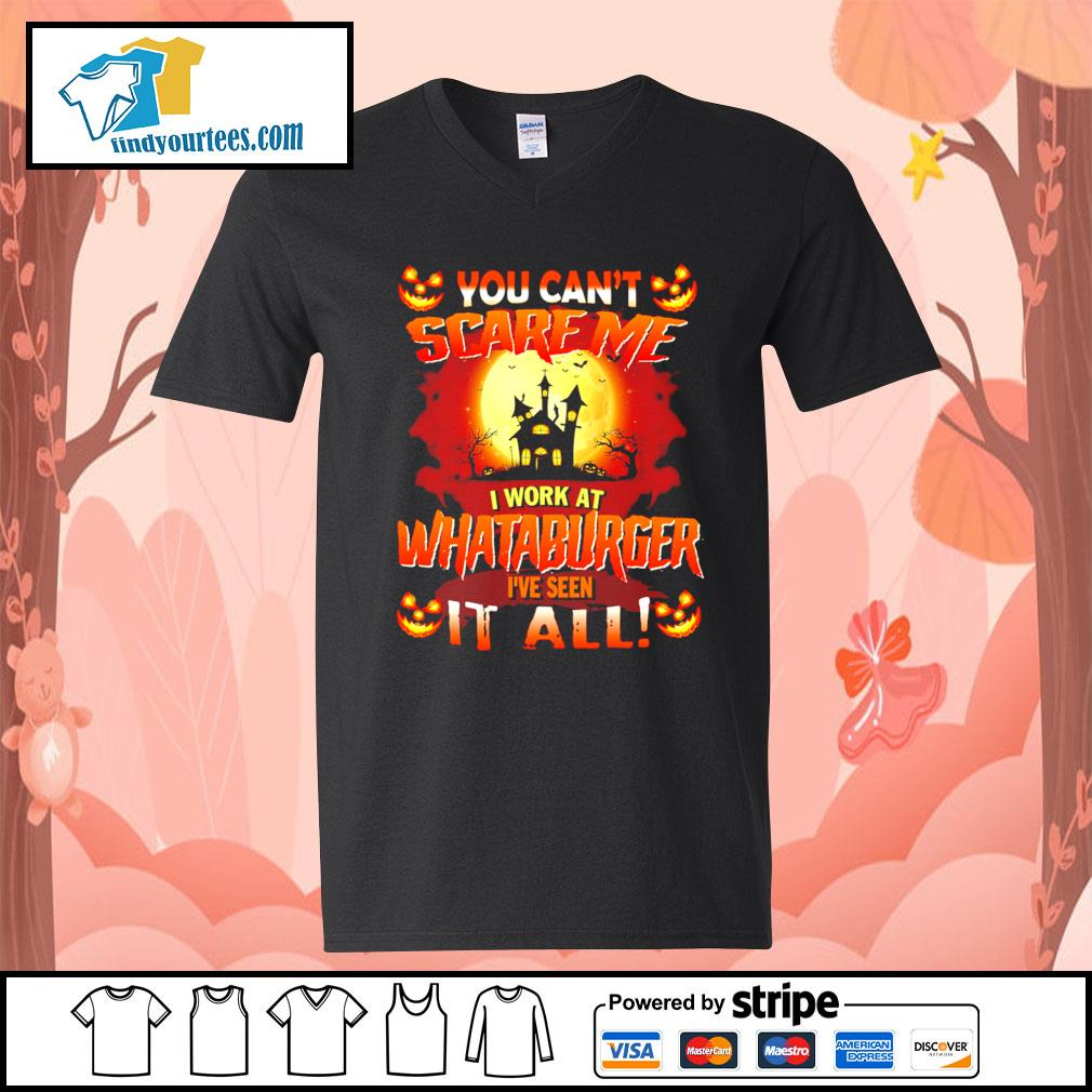 You can't scare me I work at Whataburger I've seen it all Halloween s V-neck-T-shirt