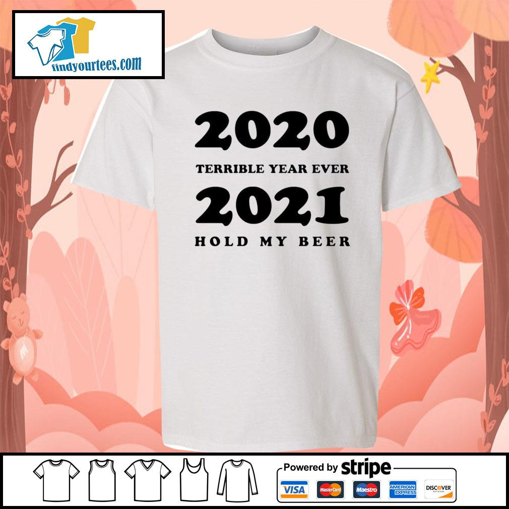 2020 terrible year ever 2021 hold my beer s Kid-T-shirt
