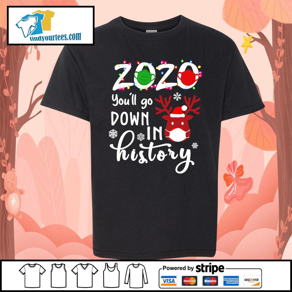2020 you'll go down in history Christmas shirt, sweater Kid-T-shirt