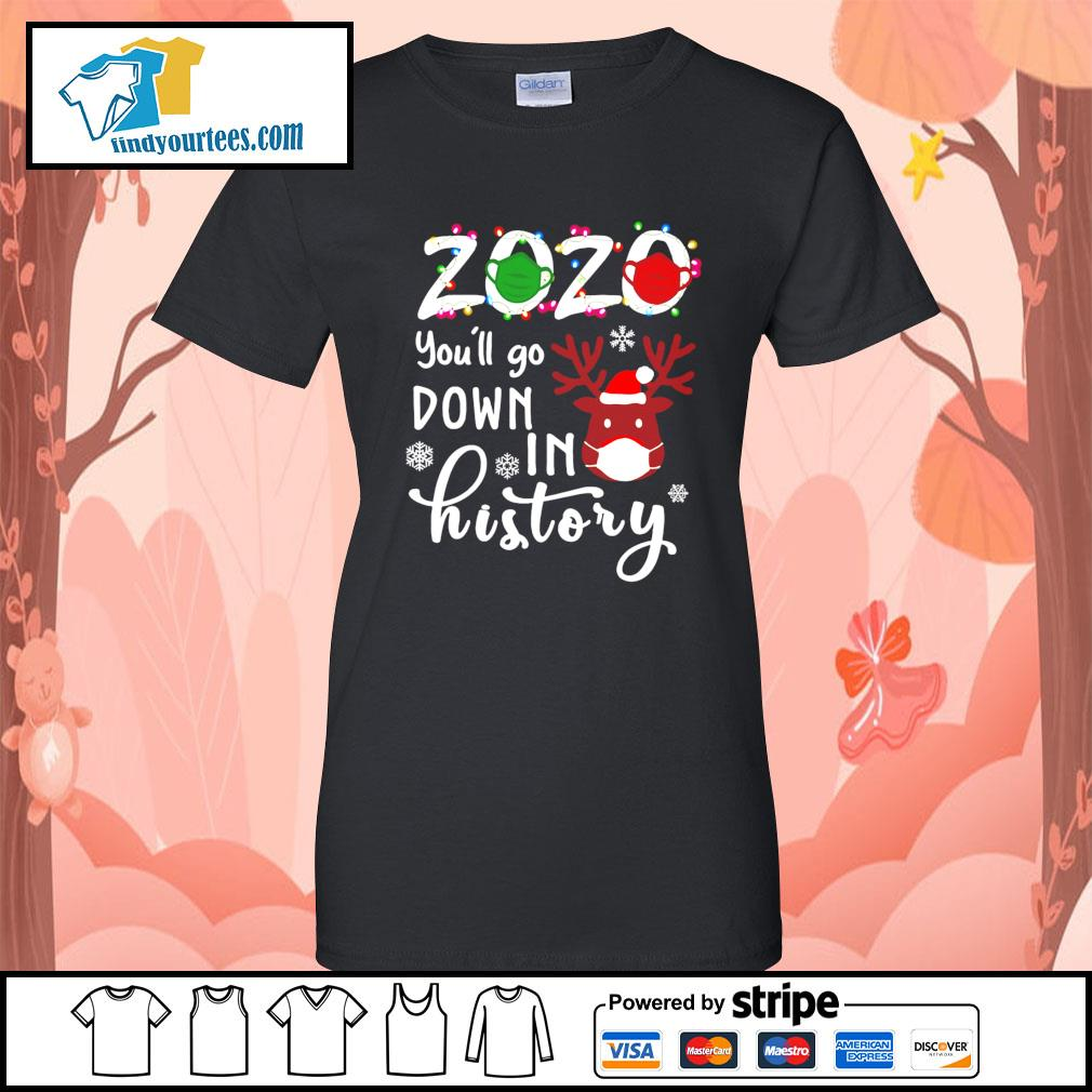 2020 you'll go down in history Christmas shirt, sweater Ladies-Tee