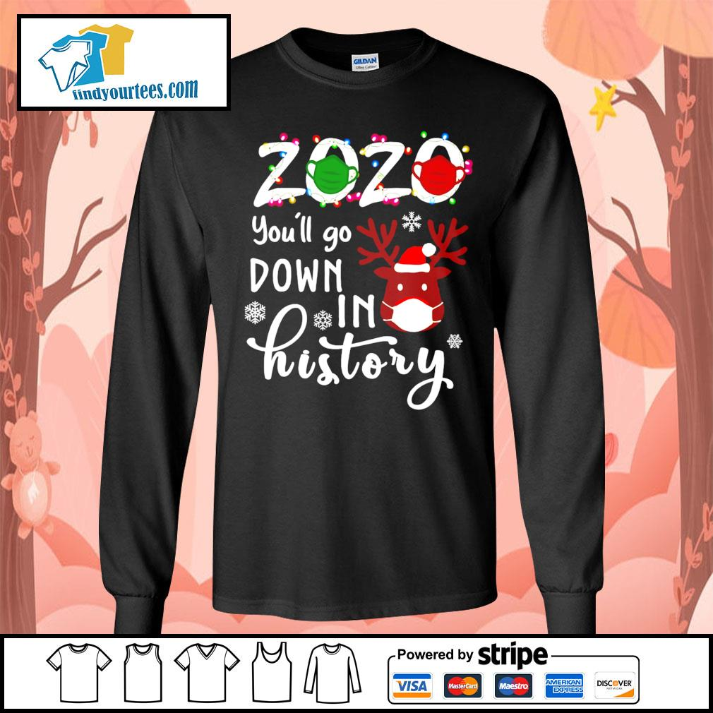 2020 you'll go down in history Christmas shirt, sweater Long-Sleeves-Tee