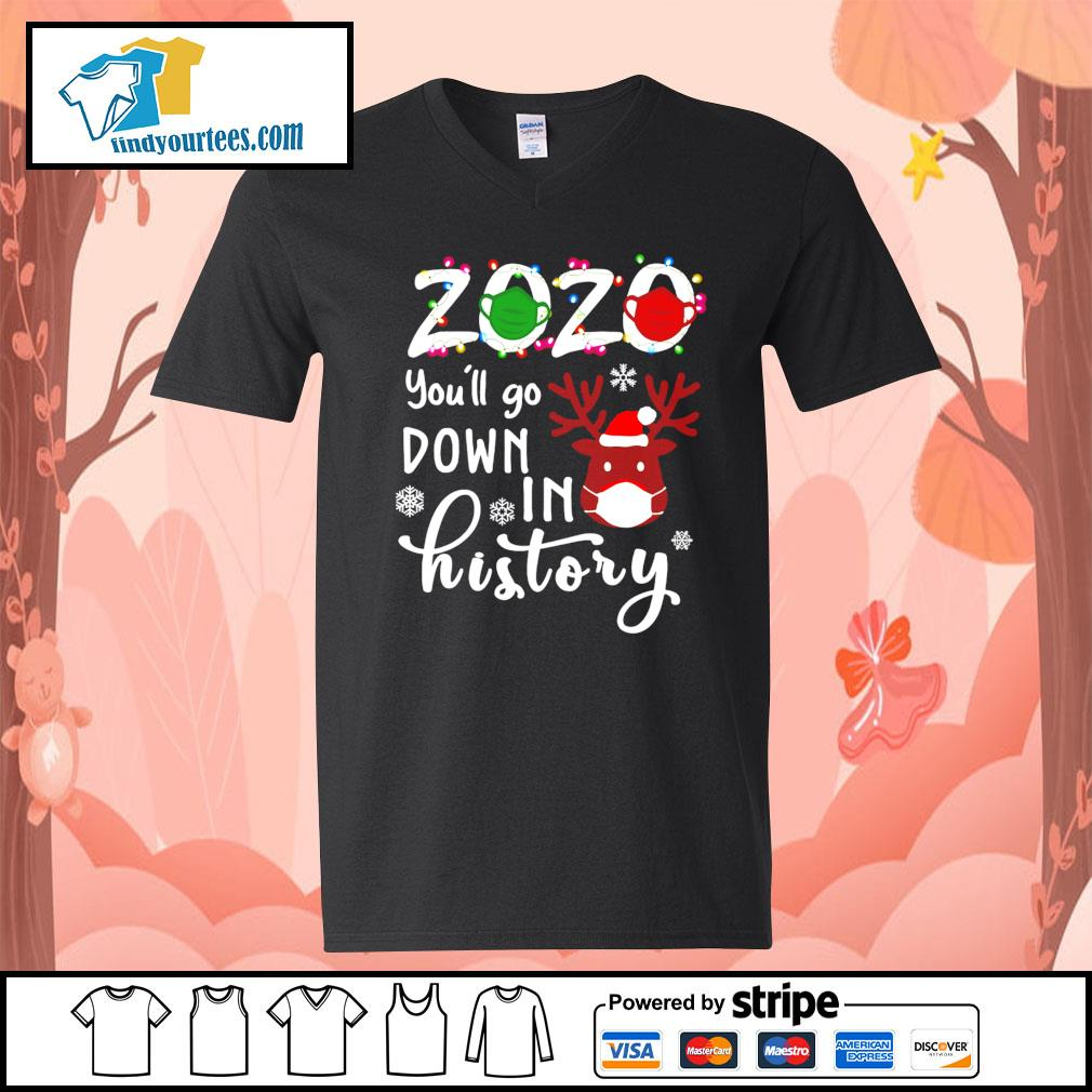 2020 you'll go down in history Christmas shirt, sweater V-neck-T-shirt
