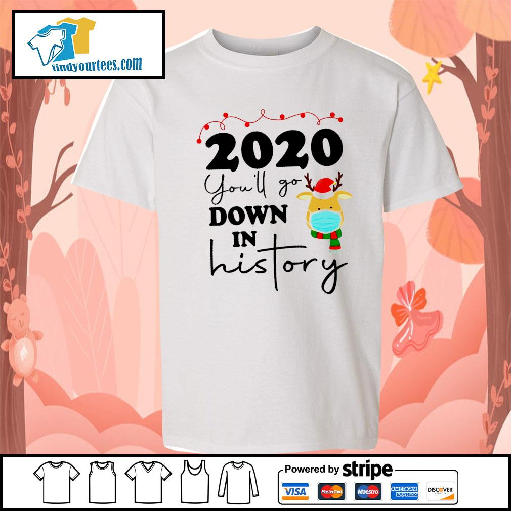 2020 you'll go down in history s Kid-T-shirt