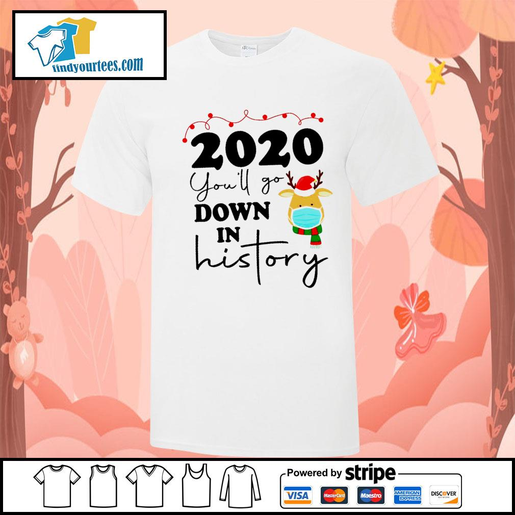 2020 you'll go down in history shirt