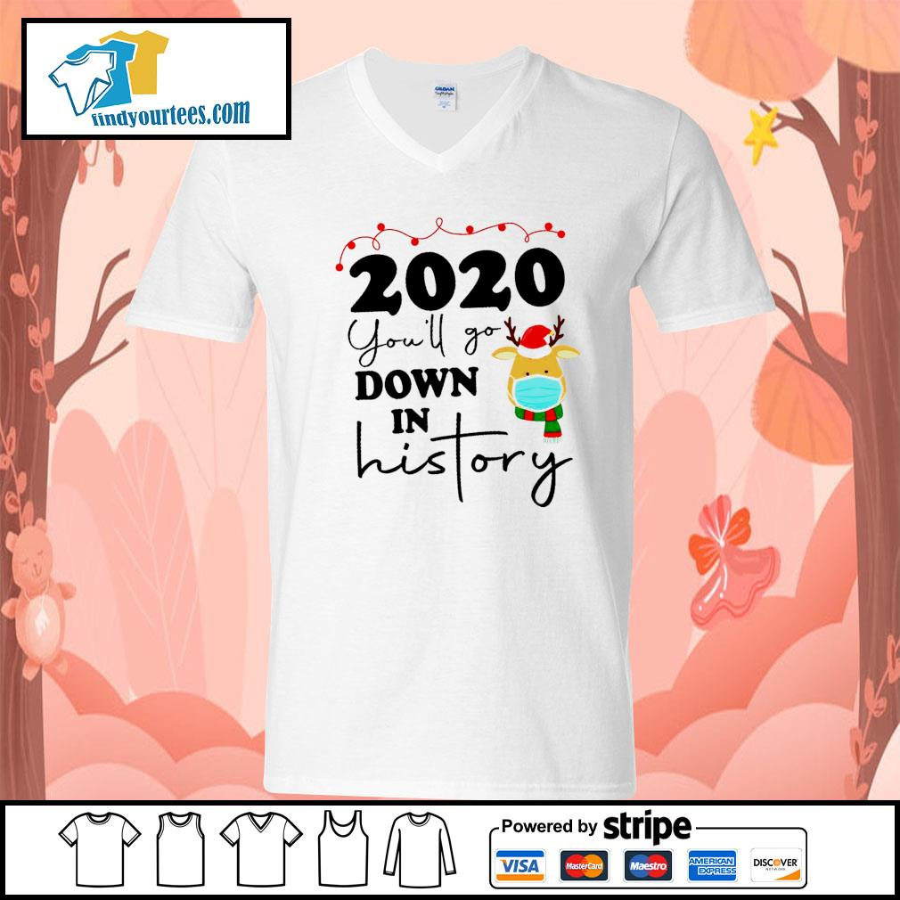 2020 you'll go down in history s V-neck-T-shirt