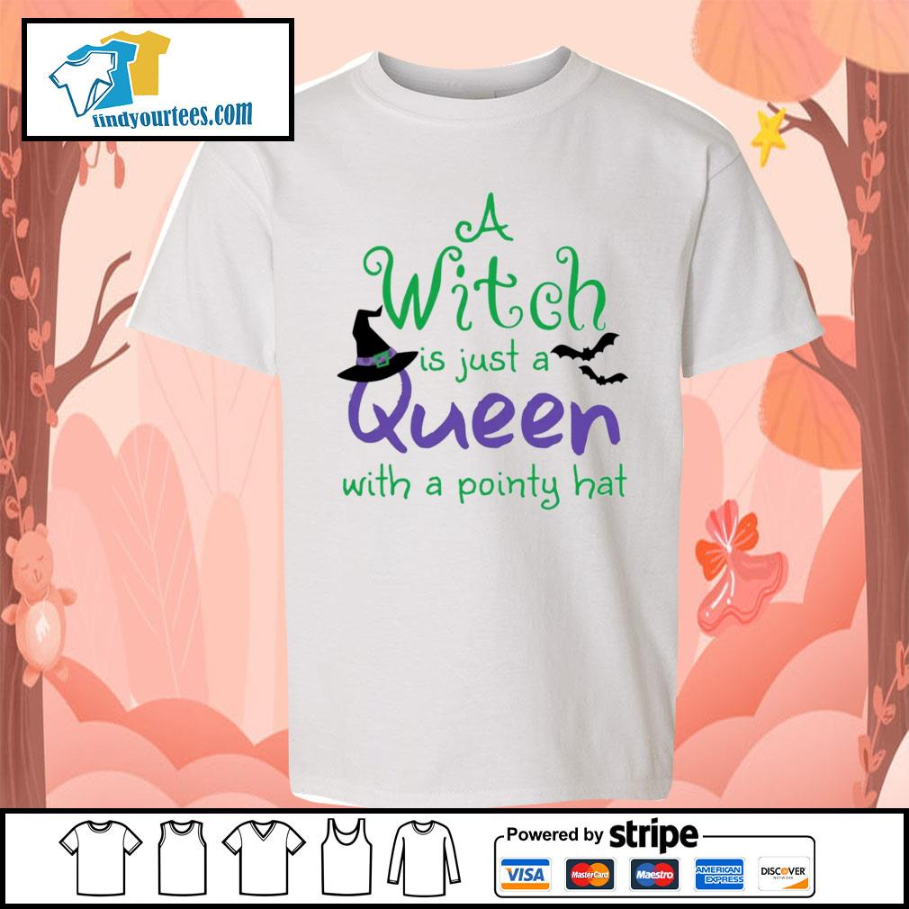 A Witch is just a queen with a pointy hat s Kid-T-shirt