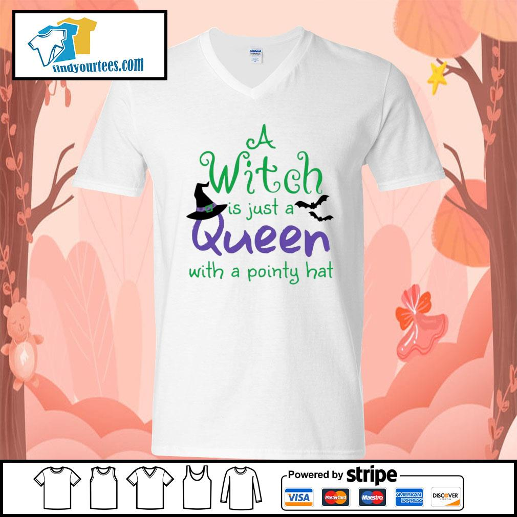 A Witch is just a queen with a pointy hat s V-neck-T-shirt