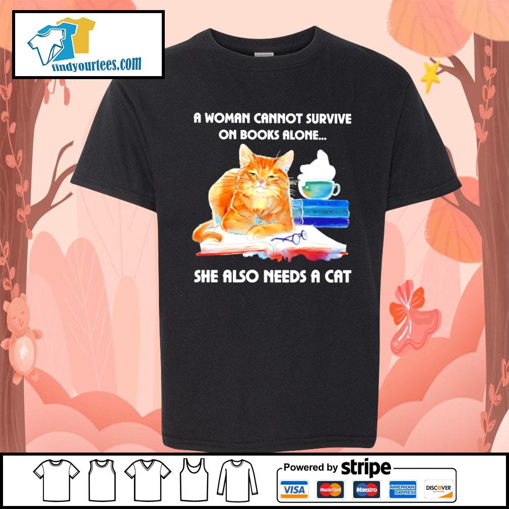 A woman cannot survive on books alone she also needs a cat s Kid-T-shirt