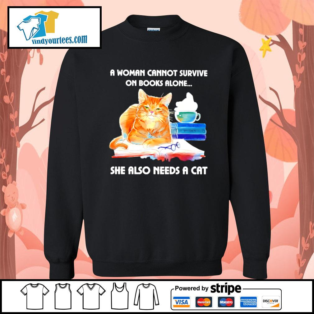 A woman cannot survive on books alone she also needs a cat s Sweater