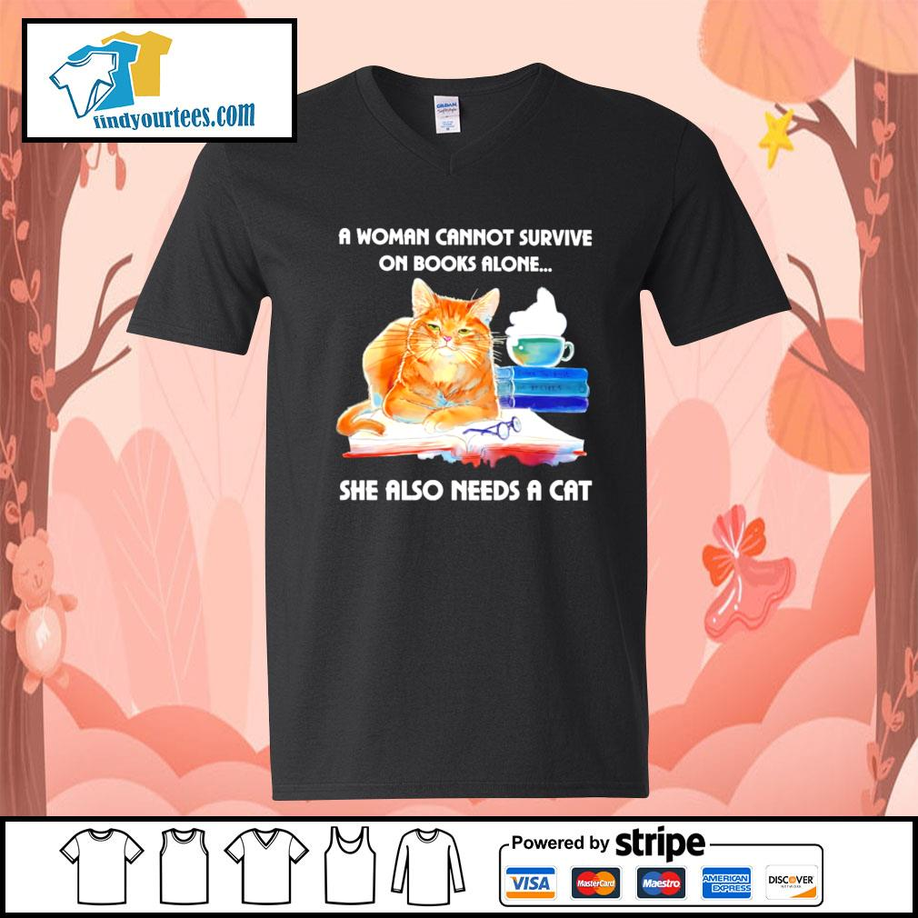 A woman cannot survive on books alone she also needs a cat s V-neck-T-shirt