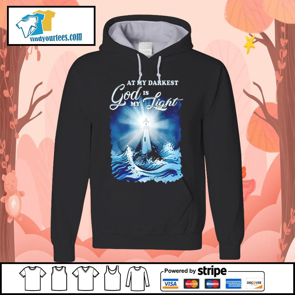 At my darkest god is my light s Hoodie