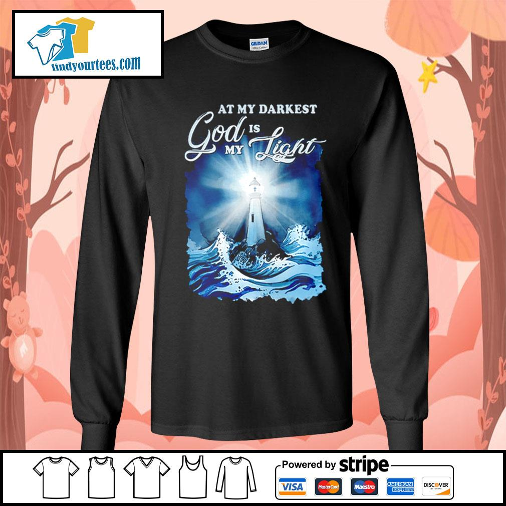 At my darkest god is my light s Long-Sleeves-Tee