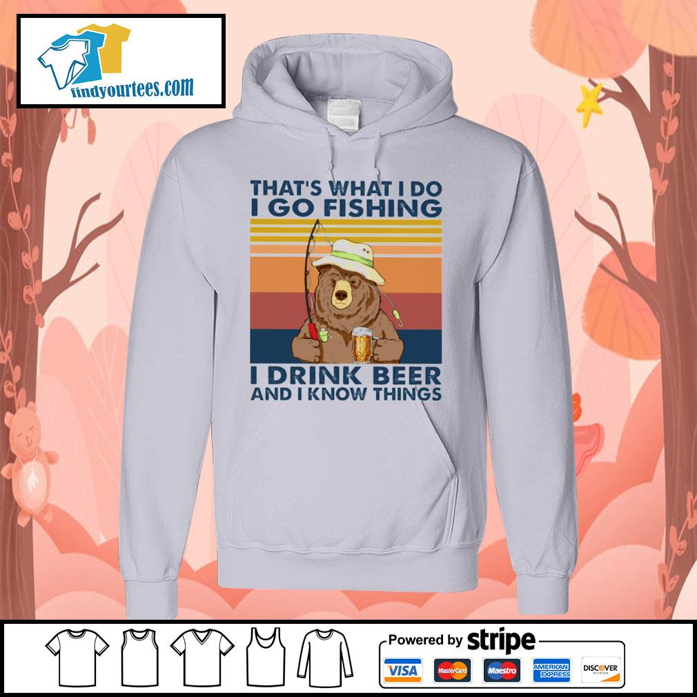 Bear that's what I do I go fishing I drink beer and I know things vintage s Hoodie