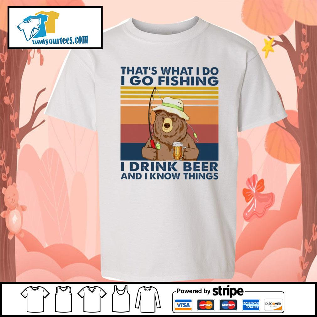 Bear that's what I do I go fishing I drink beer and I know things vintage s Kid-T-shirt