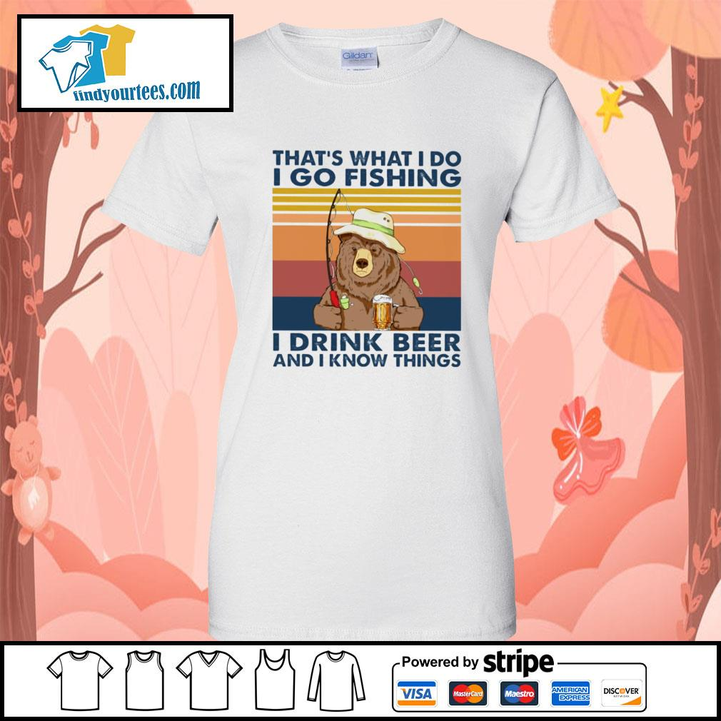 Bear that's what I do I go fishing I drink beer and I know things vintage s Ladies-Tee