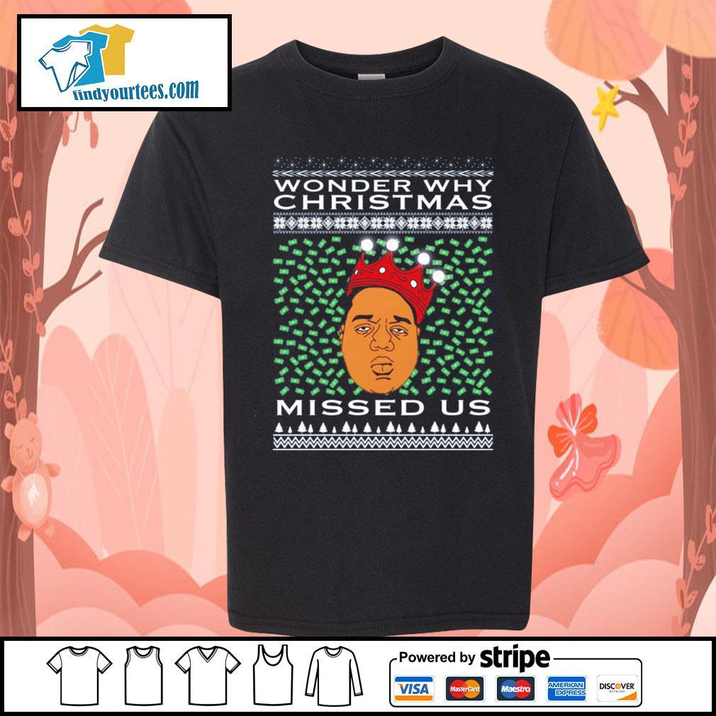 Biggie Smalls Wonder why Christmas missed us ugly christmas shirt, sweater Kid-T-shirt