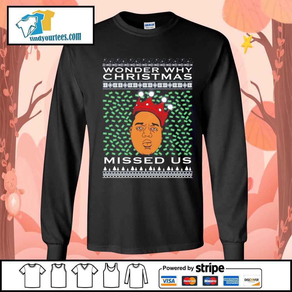 Biggie Smalls Wonder why Christmas missed us ugly christmas shirt, sweater Long-Sleeves-Tee